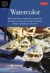 Book Watercolor: Master The Basics Of Drawing, Compositions, And Value As Well As The Specific… by Duane R Light