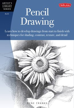 Book Pencil Drawing: Learn How To Develp Drawings From Start To Finish With Techniques For Shading… by Gene Franks