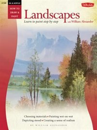 Book Oil & Acrylic: Landscapes With William Alexander: Learn To Paint Step By Step by William Alexander