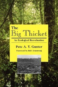 The Big Thicket: An Ecological Reevaluation by Gunter, Pete A. Y.
