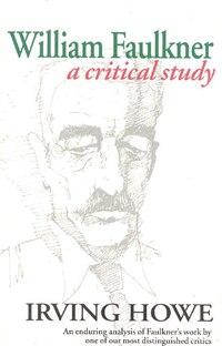 William Faulkner: A Critical Study
