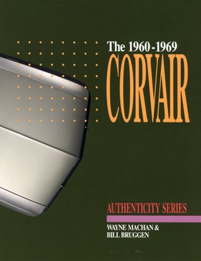 The 1960-1969 Corvair by Wayne Machan