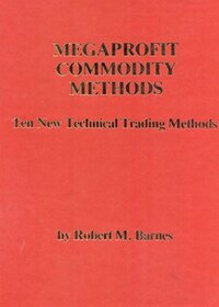 Megaprofit Commodity Methods: The New Technical Trading Methods