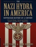 The Nazi Hydra in America: Suppressed History of a Century by Glen Yeadon