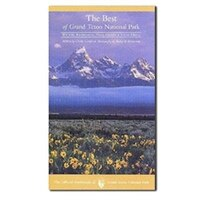 The Best Of Grand Teton National Park: Wildlife,wildflowers, Hikes, History & Scenic Drives In…