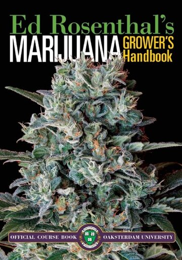 Marijuana Grower's Handbook: Your Complete Guide for Medical and Personal Marijuana Cultivation de Ed Rosenthal