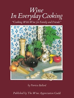 Book Wine In Everyday Cooking: Cooking With Wine For Family And Friends by Patricia Ballard
