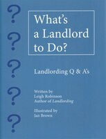 What's a Landlord to Do?: Landlording Q & A's