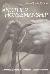 Another Horsemanship by Jean-Claude Racinet