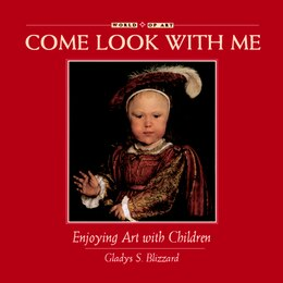 Book Enjoying Art with Children: COME LOOK W/ME COME LOOK W/ME by Gladys S. Blizzard