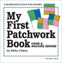 Book My First Patchwork Book: Hand & Machine Sewing by Winky Cherry