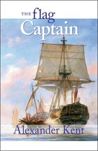 The Flag Captain: The Richard Bolitho Novels, Vol.11
