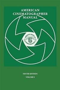American Cinematographer Manual 9th Ed. Vol. I by ASC Stephen H. Burum