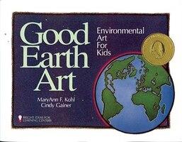 GOOD EARTH ART: Environmental Art For Kids