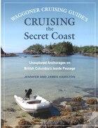 Cruising the Secret Coast: Unexplored Anchorages on British Columbia's Inside Passage