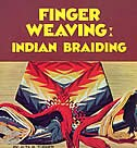 Finger Weaving: Indian Braiding by Alta R. Turner