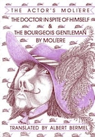 The Doctor In Spite Of Himself & The Bourgeois Gentleman: The Actor's Moliere Vol. 2