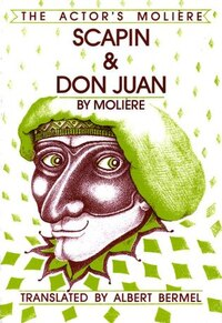 Scapin & Don Juan: The Actor's Moliere - Volume 3