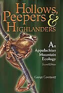 HOLLOWS, PEEPERS, AND HIGHLANDERS: An Appalachian Mountain Ecology by George Constantz