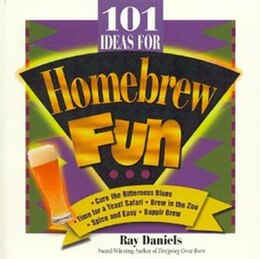 Book 101 Ideas for Homebrew Fun by Ray Daniels