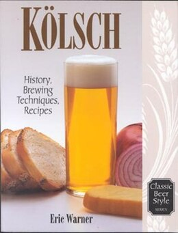 Book Kolsch: History, Brewing Techniques, Recipes by Eric Warner