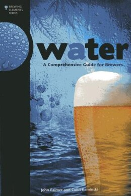 Book Water: A Comprehensive Guide for Brewers by John Palmer