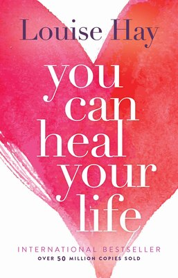 Book You Can Heal Your Life by Louise Hay