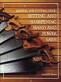 Keeping the Cutting Edge: Setting And Sharpening Hand And Power Saws by Harold Payson