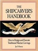 Shipcarver's Handbook: How to Design & Execute Traditional Marine Carvings by Jay S Hanna
