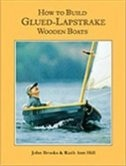 How to Build Glued Lapstrake Wooden Boats