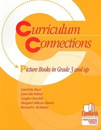 Curriculum Connections: Picture Books in Grades 3 and Up