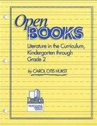 Open Books: Literature in the Curriculum, Kindergarten Through Grade Two