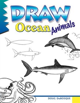 Book Draw Ocean Animals by Doug Dubosque