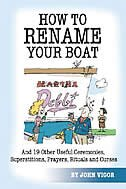 How To Rename Your Boat: And 19 Other Useful Ceremonies, Superstitions, Prayers, Rituals, And Curses