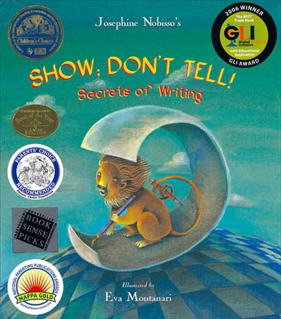 Show; Don't Tell!: Secrets of Writing by Josephine Nobisso