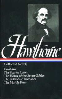 Nathaniel Hawthorne: Collected Novels: Scarlet Letter / House Of Seven Gables / Blithedale Romance…