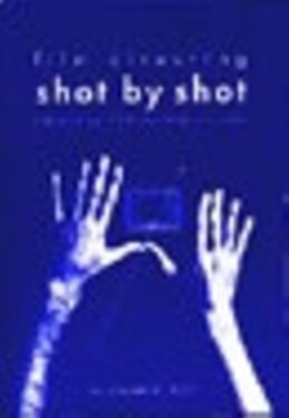 Book Film Directing Shot by Shot: Visualizing from Concept to Screen by Steven D Katz