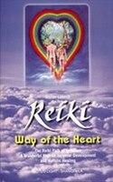 Reiki: Way Of The Heart