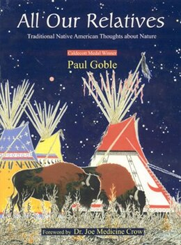Book All Our Relatives: Traditional Native American Thoughts About Nature by Paul Goble
