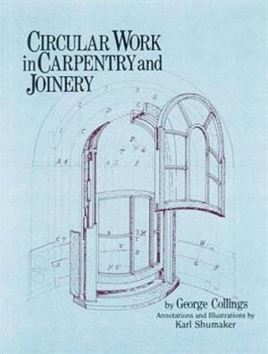 Circular Work in Carpentry and Joinery by George Collings