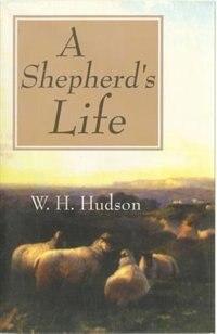 A Shepherd's Life de W H Hudson