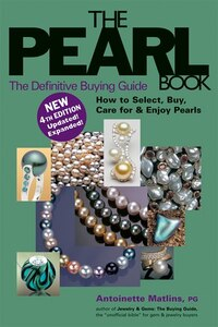Pearl Book: How to Select, Buy, Care for & Enjoy Pearls