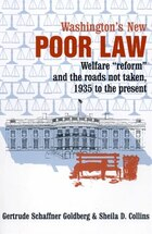Washington's New Poor Law: Welfare Reform and the Roads Not Taken, 1935 to the Present