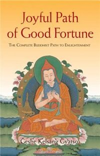 Joyful Path Of Good Fortune: The Complete Path to Enlightenment
