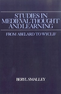 Studies in Medieval Thought and Learning From Abelard to Wyclif