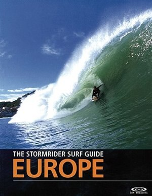 The Stormrider Surf Guide: Europe by Bruce Sutherland