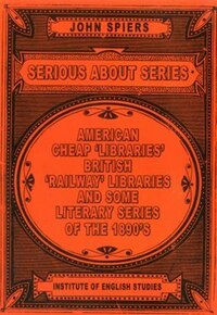 Serious About Series: American Cheap 'libraries', 'railway' Libraries, And Some Literary Series Of…