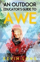 An Outdoor Educator's Guide to Awe: Understanding High Impact Learning