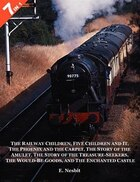 7 Books In 1: The Railway Children, Five Children And It, The Phoenix And The Carpet, The Story Of…
