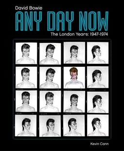 David Bowie: Any Day Now: The London Years 1947-1974